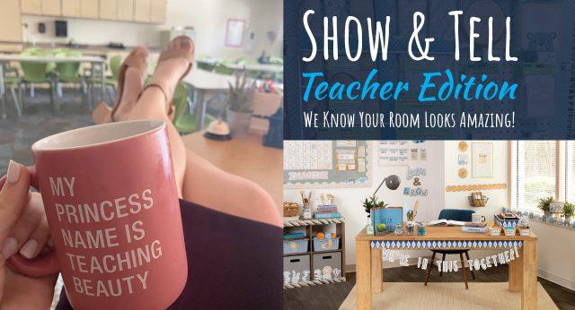 Show & Tell: Teacher Edition